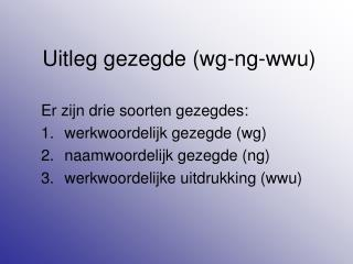 Uitleg gezegde (wg-ng-wwu)
