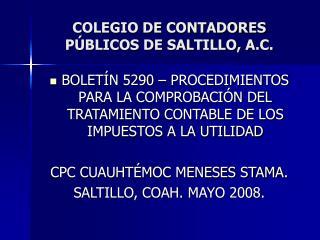 COLEGIO DE CONTADORES PÚBLICOS DE SALTILLO, A.C.