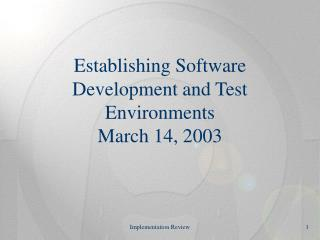 Establishing Software Development and Test Environments March 14, 2003
