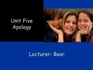 Unit Five Apology