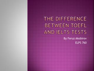 The Difference between TOEFL and IELTS Tests