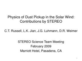 STEREO Science Team Meeting February 2009 Marriott Hotel, Pasadena, CA