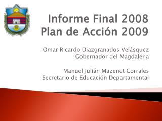 Informe Final 2008 Plan de Acción 2009