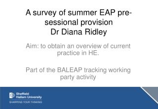 A survey of summer EAP pre-sessional provision Dr Diana Ridley