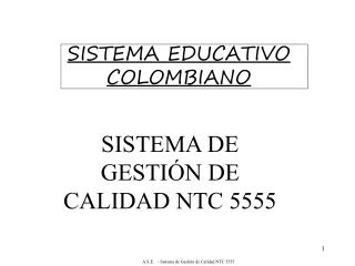 SISTEMA EDUCATIVO COLOMBIANO