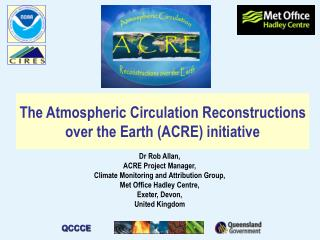 The Atmospheric Circulation Reconstructions over the Earth (ACRE) initiative