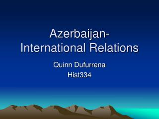 Azerbaijan- International Relations