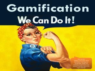 """Hier iets over """"Wat is Gamification en wat is het niet!"""""""