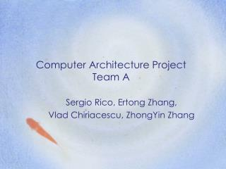 Computer Architecture Project Team A