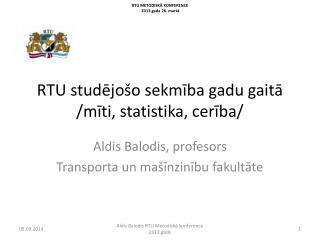 RTU studējošo sekmība gadu gaitā  /mīti, statistika, cerība/