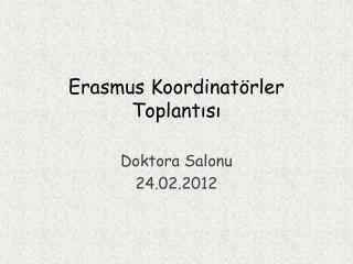 Erasmus  Koordinatörler Toplantısı