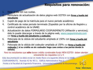 Requisitos para renovación: Estar al día con sus cuotas.