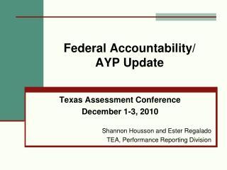 Federal Accountability/ AYP Update