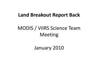 Land Breakout Report Back  MODIS