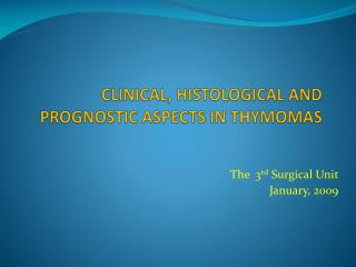 CLINICAL, HISTOLOGICAL AND PROGNOSTIC ASPECTS IN THYMOMAS