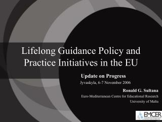 Lifelong Guidance Policy and Practice Initiatives in the EU