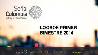 LOGROS PRIMER BIMESTRE 2014