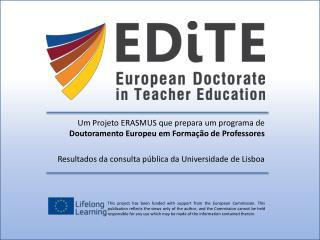 Um Projeto ERASMUS que prepara um programa de  Doutoramento Europeu em Formação de Professores