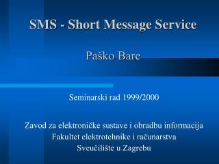 SMS - Short Message Service Paško Bare