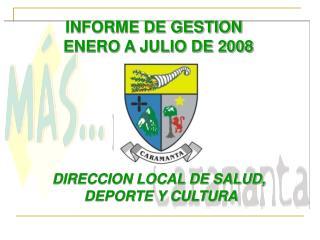 INFORME DE GESTION   ENERO A JULIO DE 2008