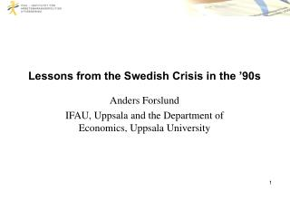 Lessons from the Swedish Crisis in the '90s