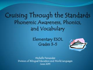 Michelle Fernandez Division of Bilingual Education and World Languages June 2011