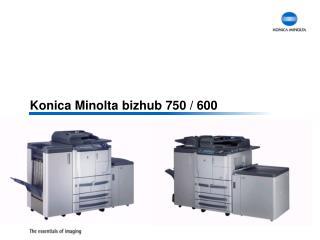 Konica Minolta bizhub 750 / 600