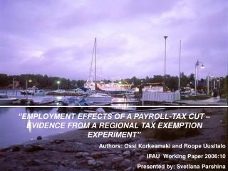 """EMPLOYMENT EFFECTS OF A PAYROLL-TAX CUT – EVIDENCE FROM A REGIONAL TAX EXEMPTION EXPERIMENT"""