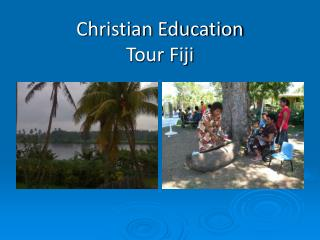 Christian Education  Tour Fiji