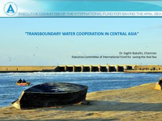 """ TRANSBOUNDARY WATER COOPERATION IN CENTRAL ASIA """
