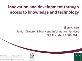 Innovation and development through access to knowledge and technology