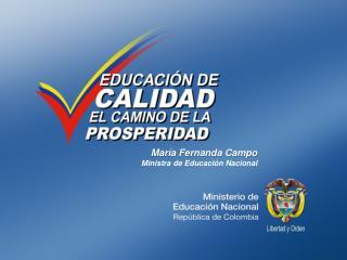 María Fernanda Campo Ministra de Educación Nacional