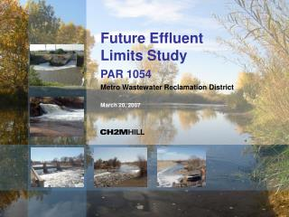 Future Effluent Limits Study PAR 1054 Metro Wastewater Reclamation District March 20, 2007