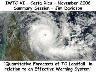 IWTC VI   Costa Rica   November 2006 Summary Session   Jim Davidson