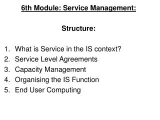 6th Module: Service Management: Structure: What is Service in the IS context?