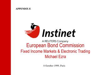 European Bond Commission Fixed Income Markets & Electronic Trading Michael Ezra