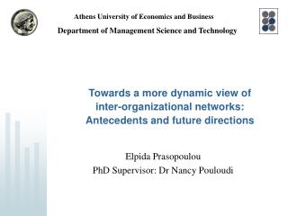 Towards a more dynamic view of  inter-organizational networks:  Antecedents and future directions
