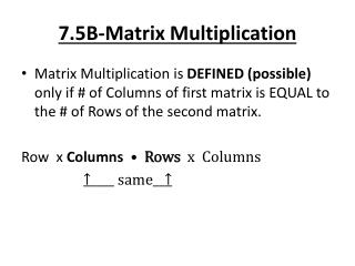 7.5B-Matrix Multiplication