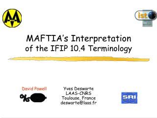 MAFTIA's Interpretation of the IFIP 10.4 Terminology