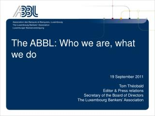 The ABBL: Who we are, what we do
