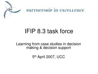 IFIP 8.3 task force
