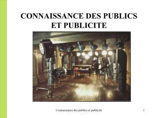 CONNAISSANCE DES PUBLICS  ET PUBLICITE
