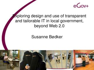 Exploring design and use of transparent and tailorable IT in local government, beyond Web 2.0