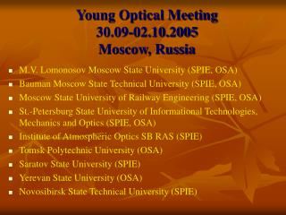 Young Optical Meeting 30.09-02.10.2005 Moscow, Russia