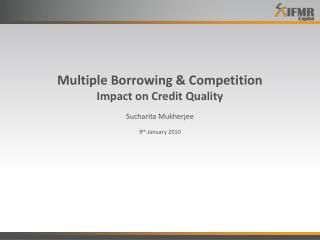 Multiple Borrowing & Competition Impact on Credit Quality