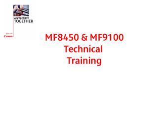 MF8450 & MF9100 Technical  Training