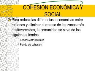 COHESIÓN ECONÓMICA Y SOCIAL