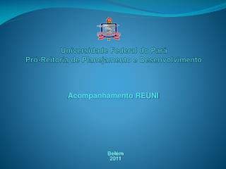 Universidade  Federal do Pará Pró-Reitoria de Planejamento e Desenvolvimento