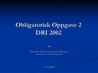 Obligatorisk Oppgave 2 DRI 2002