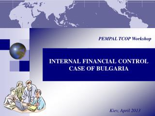 INTERNAL FINANCIAL CONTROL CASE OF BULGARIA